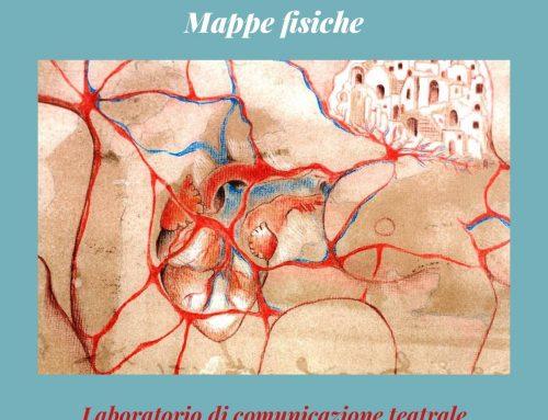 """Atlante delle emozioni delle città: al via """"Mappe Fisiche"""", laboratorio di comunicazione teatrale"""